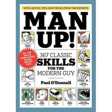 Man Up - 367 Classic Skills for the Modern Guy