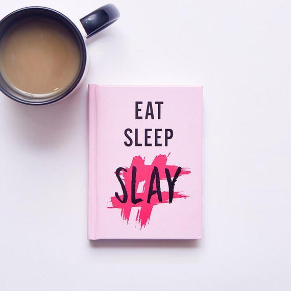 Eat, Sleep, Slay
