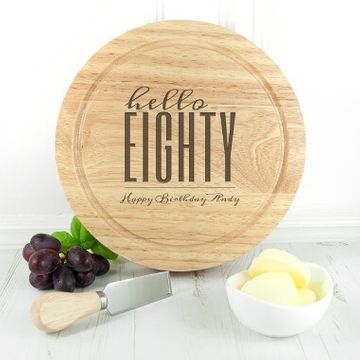 Personalised Hello Eighty Birthday Round Cheese Board