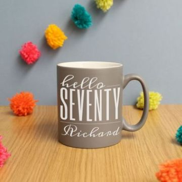 Personalised Hello Seventy Birthday Satin Mug