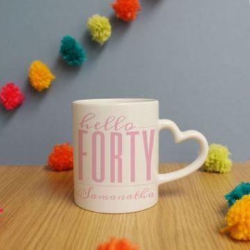 Personalised Hello Forty Heart Handle Mug