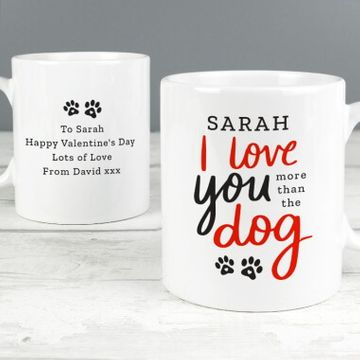 Personalised I Love You More Than the Dog Mug