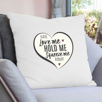 Personalised Love Me, Hold Me, Squeeze Me Cushion Cover