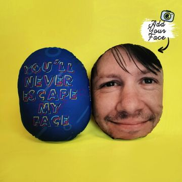 Personalised You'll Never Escape My Face Cushion